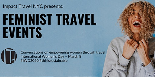 Impact Travel NYC Presents: International Women's Day