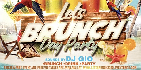 Let's Brunch! & Day Party - Presidents Day Weekend tickets