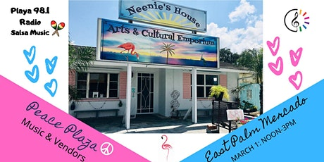 GRAND Opening of The East Palm Mercado at Neenie's House tickets