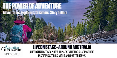 Australian Geographic Presents - The Power of Adventure - Hobart tickets
