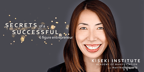 The Secrets of a Successful 6 figure Entrepreneur tickets