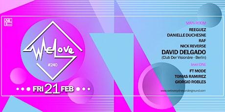 WeLove #240 // David Delgado tickets