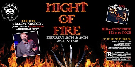 A Night of Fire Hosted by Freddy Krueger Roast Master ( Friday 10:30) tickets