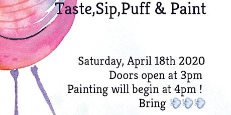 Taste,Sip,Puff &Paint tickets