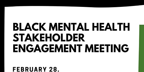 Black Mental Health Stakeholder Engagement Meeting tickets