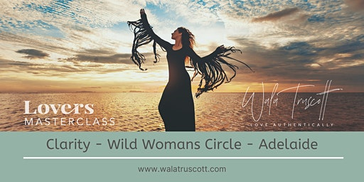The Wild Woman's Circle  (March - Adelaide)
