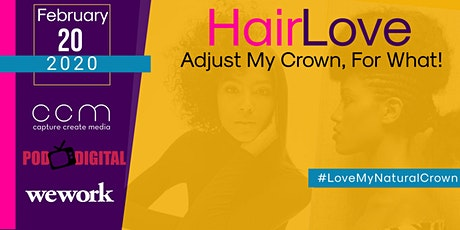 HAIR LOVE:  Adjust My Crown, For What! tickets