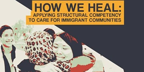 How We Heal: Applying Structural Competency to  Care for Immigrant Communities tickets