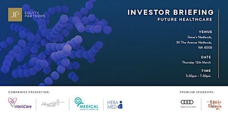 Investor Briefing   Future Healthcare tickets