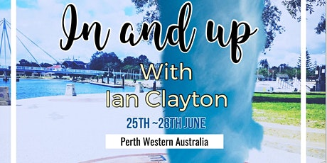 IN & UP with Ian Clayton-Perth Western Australia tickets