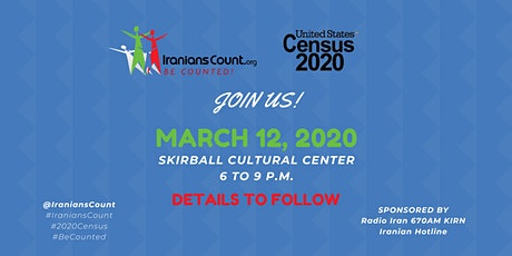 Iranians Count | 2020 U.S. Census Kickoff Event tickets