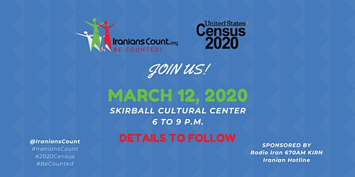 Iranians Count | 2020 U.S. Census Kickoff Event