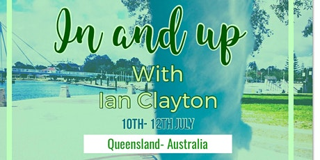 IN & UP with Ian Clayton- Queensland Australia tickets