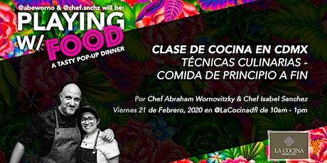 PWF Clase: Técnicas Culinarias - Comida de principio a fin (Mexico) entradas