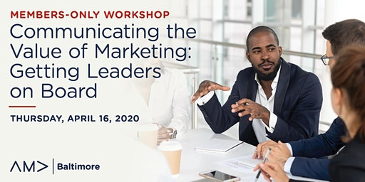 Members-Only Workshop: Communicating the Value of Marketing