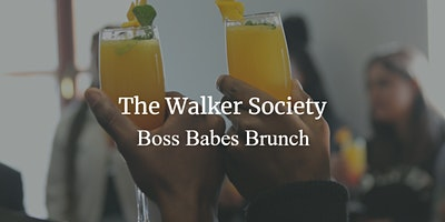 The Walker Society: Boss Babes Brunch