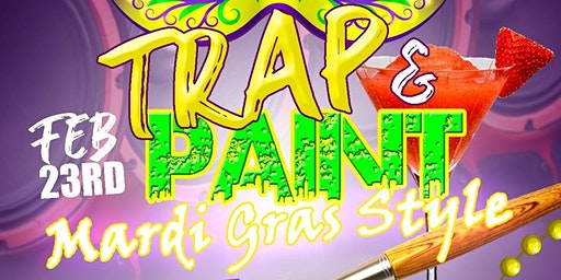 Trap and Paint Mardi Gras Style