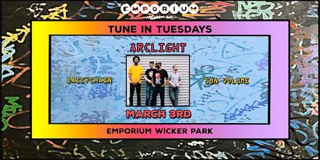 Tune in Tuesday's - Arclight / Sun Volume / Daisychain tickets