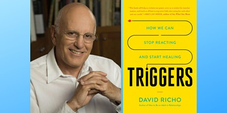 David Richo - Triggers: How We Can Stop Reacting and Start Healing tickets