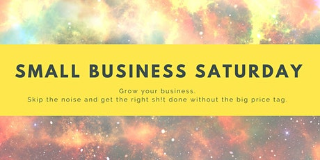 Small Business Saturdays: skip the noise and grow your business tickets