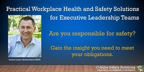 Practical Work Health & Safety Solutions for Executive Leadership Teams tickets