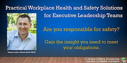 Practical Work Health & Safety Solutions for Executive Leadership Teams