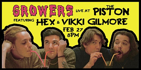 GROWERS at The Piston w/ HEX & Vikki Gilmore tickets