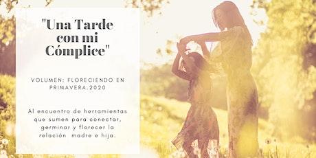 """""""Una Tarde con mi cómplice"""" Taller vivencial Madre e Hija. entradas"""