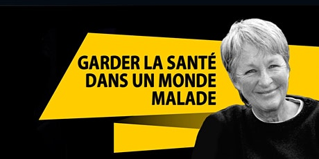 GARDER LA SANTÉ DANS UN MONDE MALADE Avec Ghis (alias Ghislaine Lanctôt) tickets