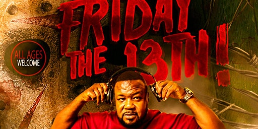 Friday the 13th! With DJ Michael Watts