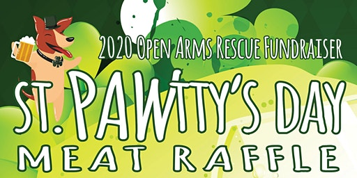 St. PAWtty's Day Meat Raffle Fundraiser for Open Arms Rescue