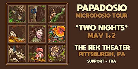 PAPADOSIO: Microdosio Tour 2020 - Night 1 tickets
