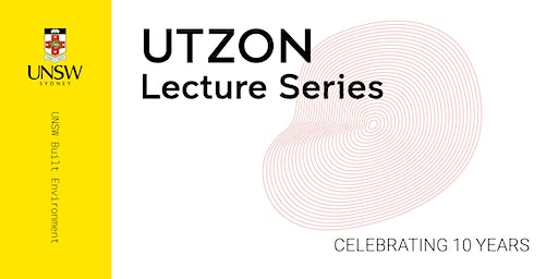Annual Paul Reid Lecture in Urban Design | UTZON Lecture Series