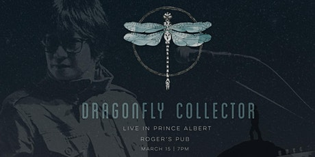 DRAGONFLY COLLECTOR Live in Prince Albert tickets