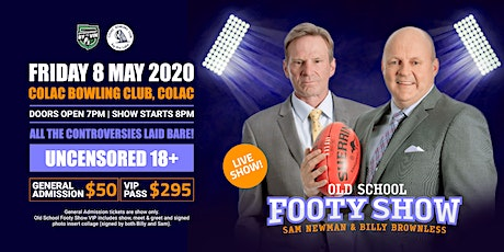OLD SCHOOL FOOTY SHOW COLAC featuring Sam Newman & Billy Brownless tickets