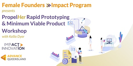 Female Founders Rapid Prototyping & Minimum Viable Product Workshop Mackay tickets
