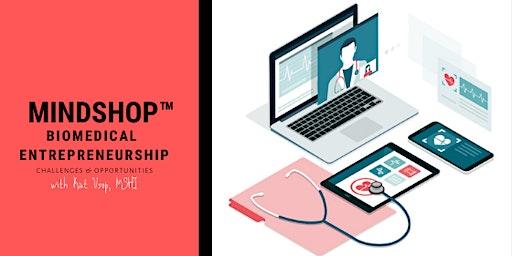 MINDSHOP™| Dissecting the Landscape of Biomedical Entrepreneurship