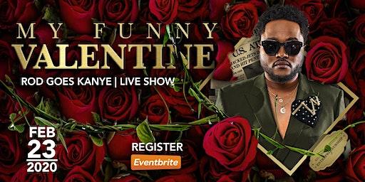 ROD GOES KANYE | My Funny Valentine