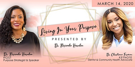 Living In Your Purpose presented by Dr. Micaela Herndon tickets