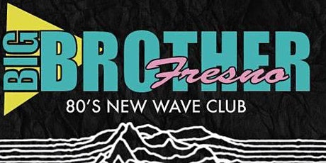 Big Brother: 80's New Wave Dance Party with special guests For The Masses tickets