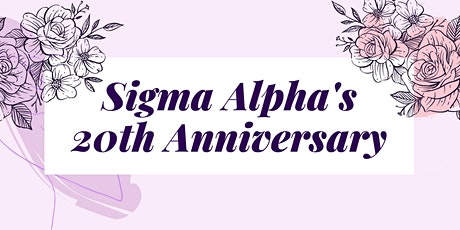 Sigma Alpha 20 Year Anniversary Dinner tickets