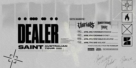 Dealer 'Saint' Aus Tour - Brisbane tickets