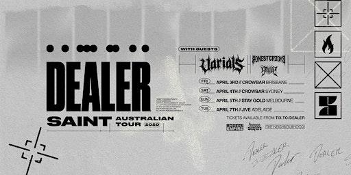 Dealer 'Saint' Aus Tour - Brisbane