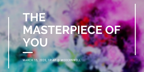 The Masterpiece of You: A Time of Transformation for Women tickets