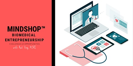 ONLINE MINDSHOP™| Dissecting the Landscape of Biomedical Entrepreneurship tickets
