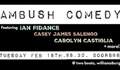 Ambush Comedy, with Ian Fidance (Comedy Central), Casey James Salengo (Comedy Central) + More! tickets
