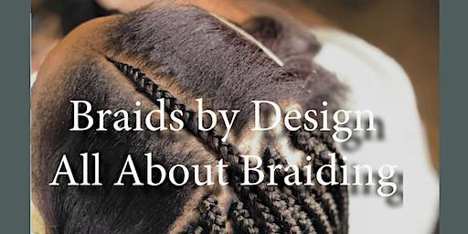 Braids by Design All About Braids Workshop Beginner/Intermediate/Advanced