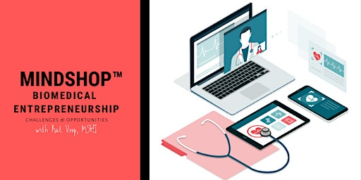 MINDSHOP™| Dissecting the Landscape of Biomedical Entrepreneurship