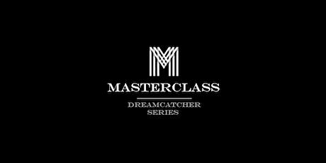 Dreamcatcher Masterclass tickets