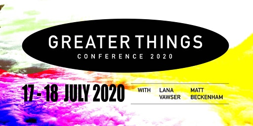 Greater Things Conference